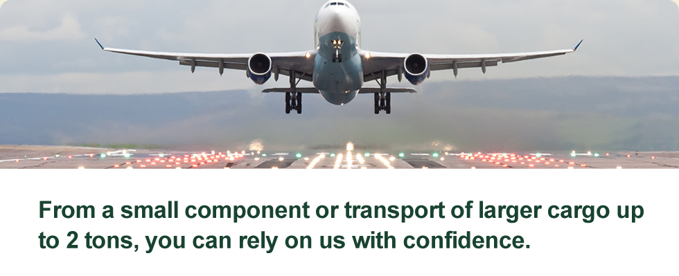 From a small component or transport of larger cargo up to 2 tons, you can rely on us with confidence.